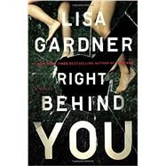 Right Behind You by Gardner, Lisa, 9780525954583