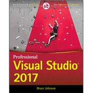 Professional Visual Studio 2017 by Johnson, Bruce; Mueller, John, 9781119404583