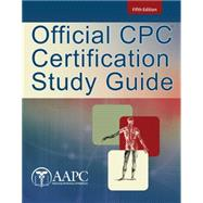 Official CPC Certification Study Guide by American Academy of Professional Coders, 9781285734583