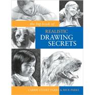 The Big Book of Realistic Drawing Secrets by Parks, Carrie Stuart, 9781600614583
