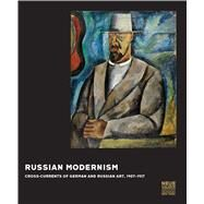 Russian Modernism by Akinsha, Konstantin; Lauder, Ronald S.; Price, Renee; Akinsha, Konstantin (CON); Barnett, Vivian Endicott (CON), 9783791354583