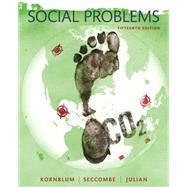Social Problems by Kornblum, William; Seccombe, Karen T; Julian, Joseph, 9780133974584