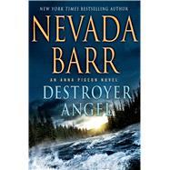 Destroyer Angel An Anna Pigeon Novel by Barr, Nevada, 9780312614584