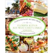 Florida Keys & Key West Chef's Table Extraordinary Recipes from the Conch Republic by Shearer, Victoria; Marrero, Michael, 9780762794584