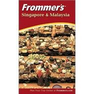 Frommer's<sup>&#174;</sup> Singapore and Malaysia, 3rd Edition by Jennifer Eveland, 9780764524585