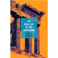 The Real Life of the Parthenon by Vigderman, Patricia, 9780814254585