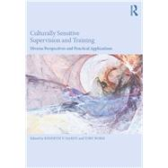 Culturally Sensitive Supervision and Training: Diverse Perspectives and Practical Applications by Hardy; Kenneth, 9781138124585