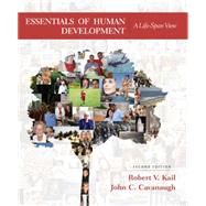 Essentials of Human Development A Life-Span View by Kail, Robert V.; Cavanaugh, John C., 9781305504585
