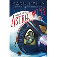 Astrotwins by Kelly, Mark; Freeman, Martha (CON), 9781481424585