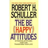 The Be (Happy) Attitudes by SCHULLER, ROBERT, 9780553264586