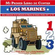 Mi Primer Libro De Contar Los Marines by Entin, Cindy; Boldman, Craig, 9781604334586