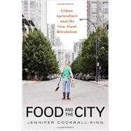Food and the City by Cockrall-king, Jennifer, 9781616144586