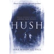 Hush by Marshall-ball, Sara, 9781908434586