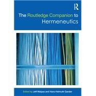 The Routledge Companion to Hermeneutics by Malpas; Jeff, 9780415644587