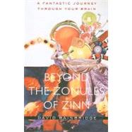 Beyond the Zonules of Zinn : A Fantastic Journey Through Your Brain