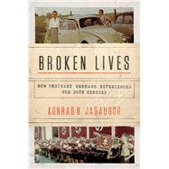 Broken Lives by Jarausch, Konrad H., 9780691174587