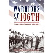 Warriors of the 106th by King, Martin; Johnson, Ken; Collins, Michael, 9781612004587