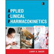 Applied Clinical Pharmacokinetics 3/E by Bauer, Larry, 9780071794589