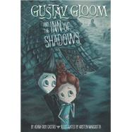 Gustav Gloom and the Inn of Shadows by Castro, Adam-Troy; Margiotta, Kristen, 9780448464589