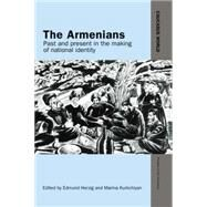 The Armenians: Past and Present in the Making of National Identity by Herzig,Edmund, 9781138874589