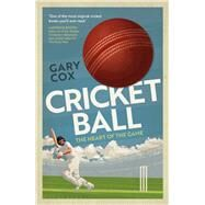 Cricket Ball by Cox, Gary, 9781350014589