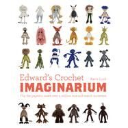 Edward's Crochet Imaginarium Flip the Pages to Make Over a Million Mix-and-Match Monsters by Lord, Kerry, 9781910904589