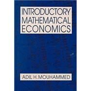 Introductory Mathematical Economics by Mouhammed; Adil H., 9780765604590