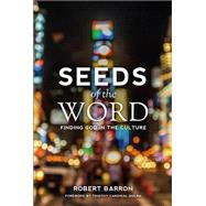 Seeds of the Word by Barron, Robert; Dolan, Timothy Cardinal, 9780988524590