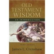 Old Testament Wisdom : An Introduction by Crenshaw, James L., 9780664234591