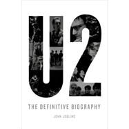 U2: The Definitive Biography by Jobling, John, 9781250074591