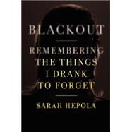 Blackout by Hepola, Sarah, 9781455554591