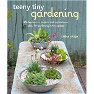 Teeny Tiny Gardening by Hardy, Emma, 9781782494591
