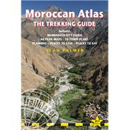 Moroccan Atlas - The Trekking Guide, 2nd Planning, Places To Stay, Places To Eat; 44 Trail Maps And 10 Town Plans; Includes Marrakech City Guide