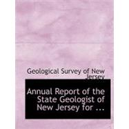 Annual Report of the State Geologist of New Jersey for the Year 1885 by Survey of New Jersey, Geological, 9780554574592