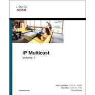 IP Multicast, Volume I Cisco IP Multicast Networking by Loveless, Josh; Blair, Ray; Durai, Arvind, 9781587144592