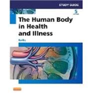 The Human Body in Health and Illness Study Guide by Herlihy, Barbara, Ph.D., RN, 9781455774593