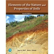 Elements of the Nature and Properties of Soils by Brady, Nyle C., Emeritus Professor; Weil, Raymond R., 9780133254594