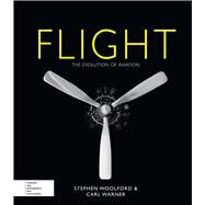 Flight The Evolution of Aviation by Woolford, Stephen; Warner, Carl, 9780233004594