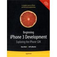 Beginning iPhone 3 Development: Exploring the iPhone SDK by Mark, Dave, 9781430224594