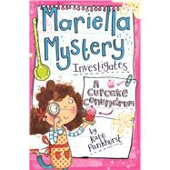 Mariella Mystery Investigates a Cupcake Conundrum by Pankhurst, Kate, 9781438004594