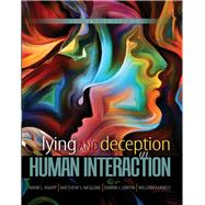 Lying and Deception in Human Interaction by Knapp, Mark L.; McGlone, Matthew S.; Griffin, Darrin J.; Earnest, William, 9781465284594