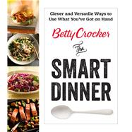 Betty Crocker the Smart Dinner by Crocker, Betty, 9780544954595