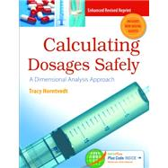 Calculating Dosages Safely: A Dimensional Analysis Approach by Horntvedt, Tracy, RN, 9780803644595