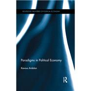 Paradigms in Political Economy by Ardalan; Kavous, 9781138954595