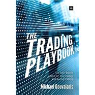 The Trading Playbook: Two Rule-based Plans for Day Trading and Swing Trading by Gouvalaris, Michael, 9780857194596