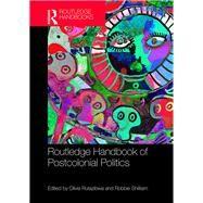 Routledge Handbook of Postcolonial Politics by Rutazibwa; Olivia, 9781138944596