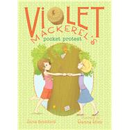 Violet Mackerel's Pocket Protest by Branford, Anna; Allen, Elanna, 9781442494596