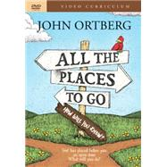 All the Places To Go by Ortberg, John, 9781496404596