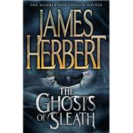 The Ghosts of Sleath by Herbert, James, 9781447294597