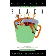 Coffee Will Make You Black by Sinclair, April, 9780380724598